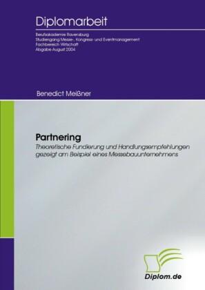 Partnering - Theoretische Fundierung und Handlungsempfehlungen gezeigt am Beispiel eines Messebauunternehmens