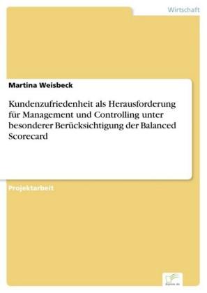 Kundenzufriedenheit als Herausforderung für Management und Controlling unter besonderer Berücksichtigung der Balanced Scorecard