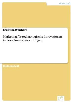 Marketing für technologische Innovationen in Forschungseinrichtungen