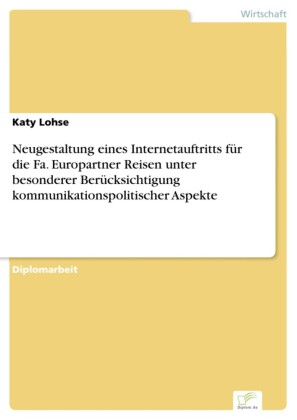 Neugestaltung eines Internetauftritts für die Fa. Europartner Reisen unter besonderer Berücksichtigung kommunikationspolitischer Aspekte