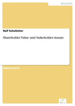 Shareholder Value und Stakeholder-Ansatz