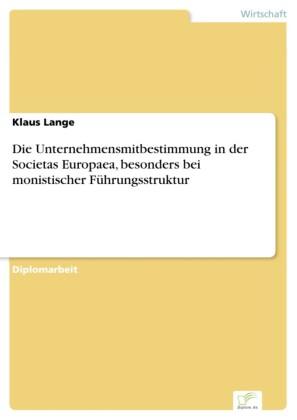 Die Unternehmensmitbestimmung in der Societas Europaea, besonders bei monistischer Führungsstruktur