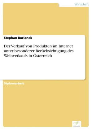Der Verkauf von Produkten im Internet unter besonderer Berücksichtigung des Weinverkaufs in Österreich