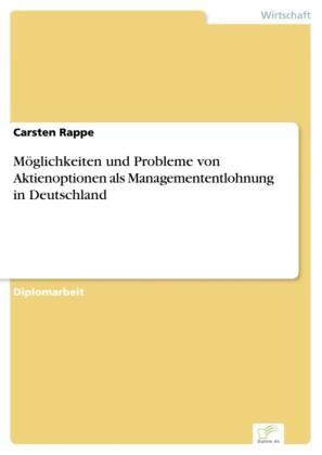 Möglichkeiten und Probleme von Aktienoptionen als Managemententlohnung in Deutschland