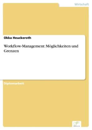 Workflow-Management: Möglichkeiten und Grenzen