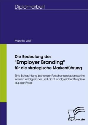 Die Bedeutung des 'Employer Branding' für die strategische Markenführung