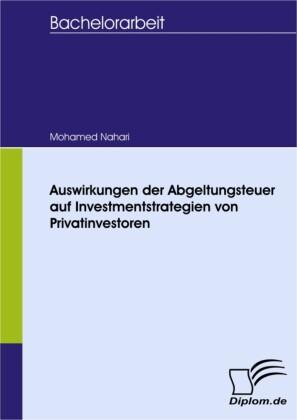 Auswirkungen der Abgeltungsteuer auf Investmentstrategien von Privatinvestoren