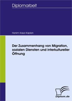 Der Zusammenhang von Migration, sozialen Diensten und interkultureller Öffnung