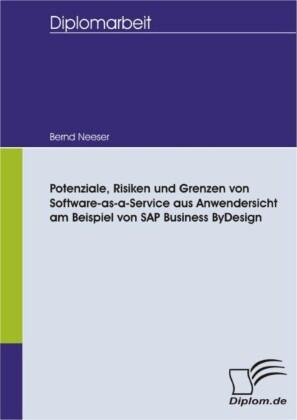 Potenziale, Risiken und Grenzen von Software-as-a-Service aus Anwendersicht am Beispiel von SAP Business ByDesign