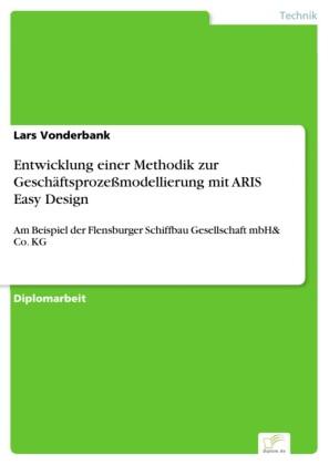 Entwicklung einer Methodik zur Geschäftsprozeßmodellierung mit ARIS Easy Design