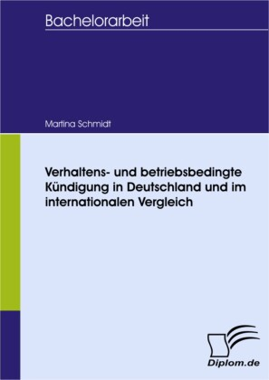 Verhaltens- und betriebsbedingte Kündigung in Deutschland und im internationalen Vergleich