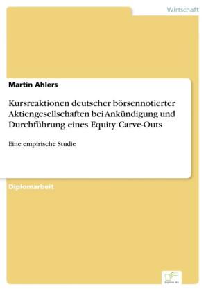 Kursreaktionen deutscher börsennotierter Aktiengesellschaften bei Ankündigung und Durchführung eines Equity Carve-Outs