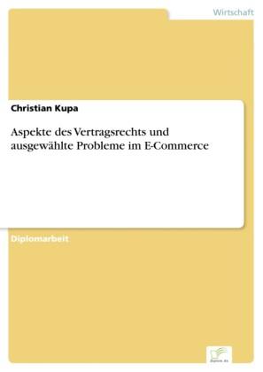 Aspekte des Vertragsrechts und ausgewählte Probleme im E-Commerce