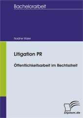 Litigation PR - Öffentlichkeitsarbeit im Rechtsstreit