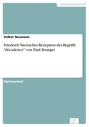 Friedrich Nietzsches Rezeption des Begriffs 'décadence' von Paul Bourget