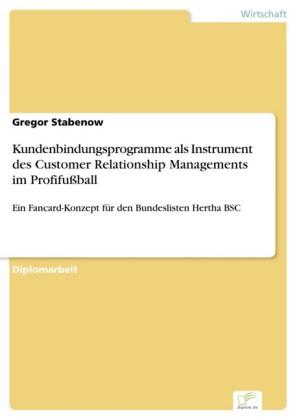Kundenbindungsprogramme als Instrument des Customer Relationship Managements im Profifußball