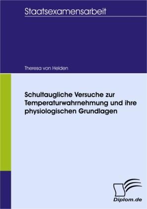 Schultaugliche Versuche zur Temperaturwahrnehmung und ihre physiologischen Grundlagen