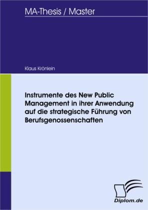Instrumente des New Public Management in ihrer Anwendung auf die strategische Führung von Berufsgenossenschaften