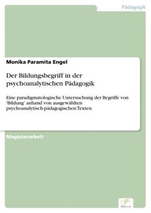 Der Bildungsbegriff in der psychoanalytischen Pädagogik