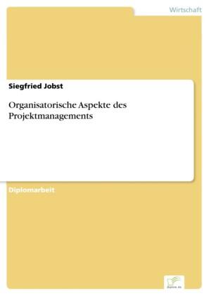 Organisatorische Aspekte des Projektmanagements