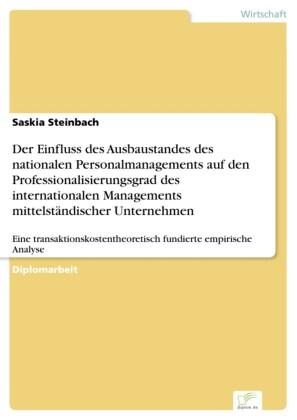 Der Einfluss des Ausbaustandes des nationalen Personalmanagements auf den Professionalisierungsgrad des internationalen Managements mittelständischer Unternehmen