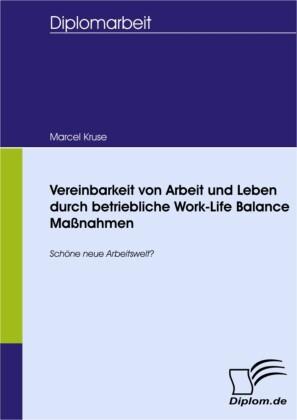 Vereinbarkeit von Arbeit und Leben durch betriebliche Work-Life Balance Maßnahmen