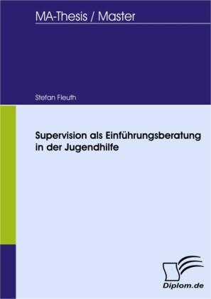 Supervision als Einführungsberatung in der Jugendhilfe