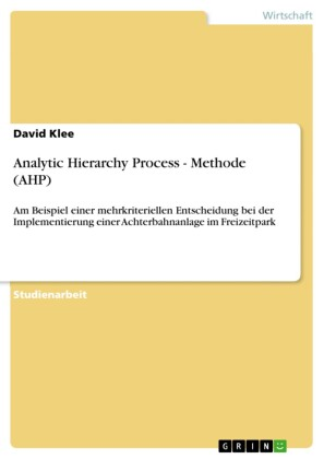 Analytic Hierarchy Process - Methode (AHP)