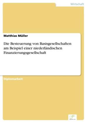 Die Besteuerung von Basisgesellschaften am Beispiel einer niederländischen Finanzierungsgesellschaft