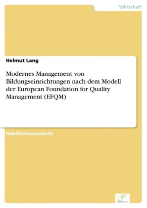 Modernes Management von Bildungseinrichtungen nach dem Modell der European Foundation for Quality Management (EFQM)