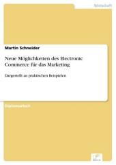 Neue Möglichkeiten des Electronic Commerce für das Marketing