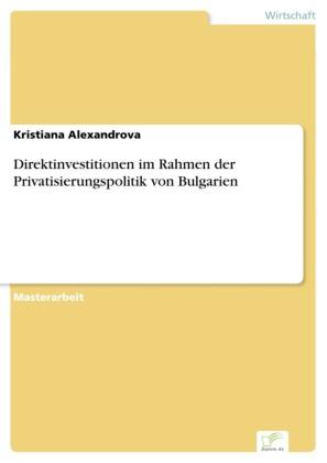 Direktinvestitionen im Rahmen der Privatisierungspolitik von Bulgarien