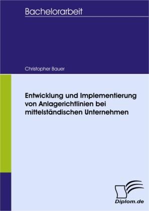 Entwicklung und Implementierung von Anlagerichtlinien bei mittelständischen Unternehmen