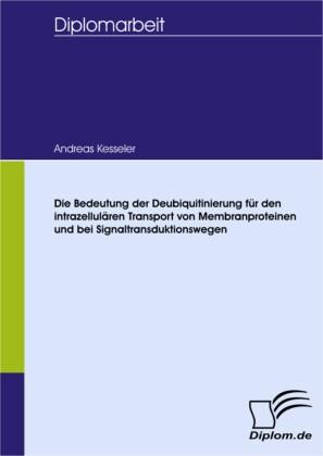 Die Bedeutung der Deubiquitinierung für den intrazellulären Transport von Membranproteinen und bei Signaltransduktionswegen