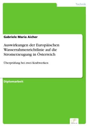 Auswirkungen der Europäischen Wasserrahmenrichtlinie auf die Stromerzeugung in Österreich