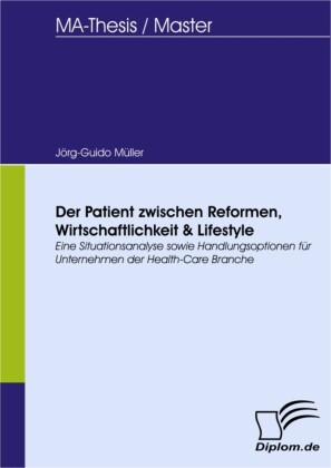 Der Patient zwischen Reformen, Wirtschaftlichkeit & Lifestyle