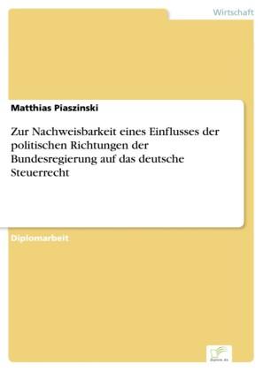 Zur Nachweisbarkeit eines Einflusses der politischen Richtungen der Bundesregierung auf das deutsche Steuerrecht