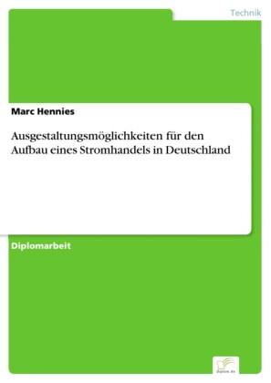 Ausgestaltungsmöglichkeiten für den Aufbau eines Stromhandels in Deutschland