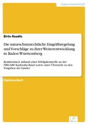 Die naturschutzrechtliche Eingriffsregelung und Vorschläge zu ihrer Weiterentwicklung in Baden-Württemberg