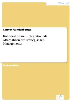 Kooperation und Integration als Alternativen des strategischen Managements