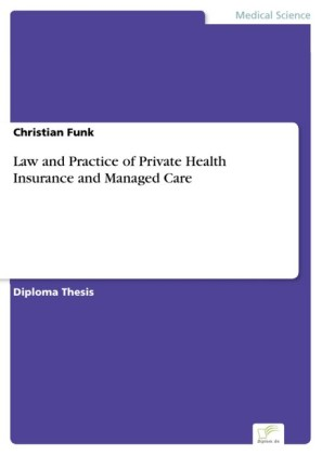 Law and Practice of Private Health Insurance and Managed Care