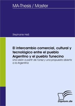 El intercambio comercial, cultural y tecnológico entre el pueblo Argentino y el pueblo Tunecino