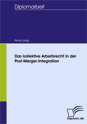 Das kollektive Arbeitsrecht in der Post-Merger-Integration