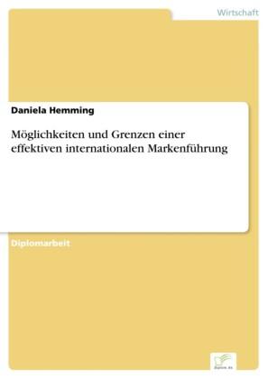 Möglichkeiten und Grenzen einer effektiven internationalen Markenführung