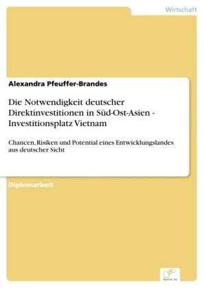 Die Notwendigkeit deutscher Direktinvestitionen in Süd-Ost-Asien - Investitionsplatz Vietnam
