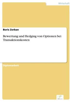 Bewertung und Hedging von Optionen bei Transaktionskosten