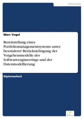 Bereitstellung eines Portfoliomanagementsystems unter besonderer Berücksichtigung der Vorgehensmodelle des Softwareengineerings und der Datenmodellierung