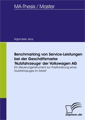 Benchmarking von Service-Leistungen bei der Geschäftsmarke 'Nutzfahrzeuge' der Volkswagen AG