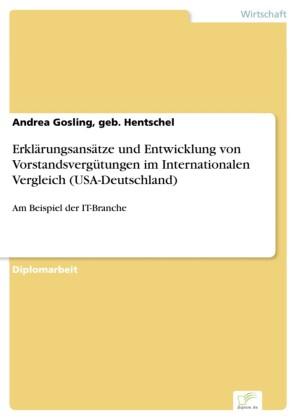 Erklärungsansätze und Entwicklung von Vorstandsvergütungen im Internationalen Vergleich (USA-Deutschland)