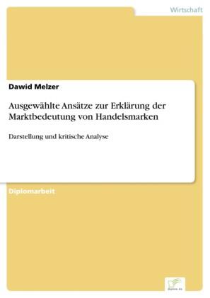 Ausgewählte Ansätze zur Erklärung der Marktbedeutung von Handelsmarken
